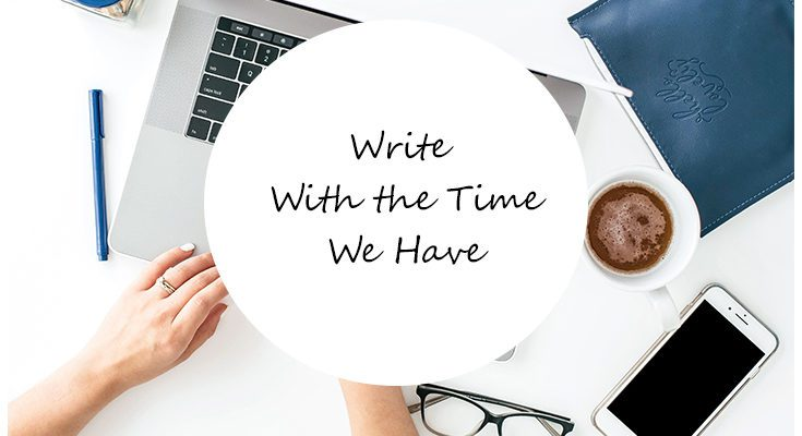 Write with the time we have